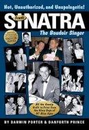 Porter, Darwin; Prince, Danforth - Frank Sinatra, the Boudoir Singer - 9781936003198 - V9781936003198