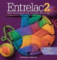 Drysdale, Rosemary - Entrelac 2: New Techniques for Interlace Knitting - 9781936096633 - V9781936096633