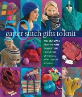 Sixth&Spring Books - 50 Garter Stitch Gifts to Knit: The Ultimate Easy-to-Knit Collection Featuring Universal Yarn Deluxe Worsted - 9781936096886 - V9781936096886