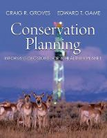 Groves, Craig R., Game, Edward T. - Conservation Planning: Informed Decisions for a Healthier Planet - 9781936221516 - V9781936221516