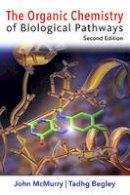 McMurry, John E., Begley, Tadhg P. - The Organic Chemistry of Biological Pathways - 9781936221561 - V9781936221561