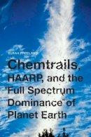 Freeland, Elana - Chemtrails, HAARP, and the Full Spectrum Dominance of Planet Earth - 9781936239931 - V9781936239931