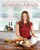 Walker, Danielle - Against All Grain - 9781936608362 - V9781936608362