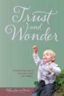Paulsen, Eldbjorg Gjessing - Trust and Wonder - 9781936849031 - V9781936849031