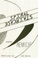Renkichi, Hirato - Spiral Staircase: Collected Poems - 9781937027667 - V9781937027667