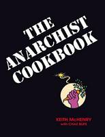 McHenry, Keith; Bufe, Chaz - The Anarchist Cookbook - 9781937276768 - V9781937276768