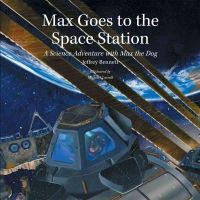 Bennett, Jeffrey - Max Goes to the Space Station - 9781937548285 - V9781937548285