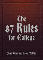 Shore, Jake, Moffitt, Drew - The 87 Rules for College - 9781937559571 - V9781937559571