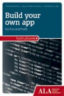 La Counte, Scott - Build Your Own App for Fun and Profit - 9781937589042 - V9781937589042