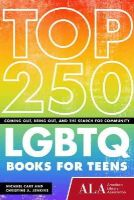 Cart, Michael, Jenkins, Christine A. - Top 250 LGBTQ Books for Teens: Coming Out, Being Out, and the Search for Community - 9781937589561 - V9781937589561