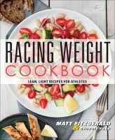 Fitzgerald, Matt, Fear RD, Georgie - Racing Weight Cookbook: Lean, Light Recipes for Athletes (The Racing Weight Series) - 9781937715151 - V9781937715151