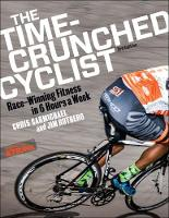 Carmichael, Chris, Rutberg, Jim - The Time-Crunched Cyclist: Race-Winning Fitness in 6 Hours a Week, 3rd Ed. (The Time-Crunched Athlete) - 9781937715502 - V9781937715502