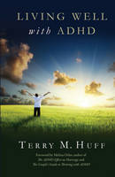 Huff, Terry - Living Well with ADHD - 9781937761240 - V9781937761240