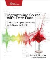 Hillerson, Tony - Programming Sound with Pure Data - 9781937785666 - V9781937785666