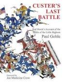 Goble, Paul - Custer's Last Battle - 9781937786113 - V9781937786113