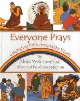 York Lumbard, Alexis - Everyone Prays: Celebrating Faith Around the World - 9781937786199 - V9781937786199