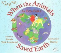 - When the Animals Saved Earth: An Eco-Fable - 9781937786373 - V9781937786373