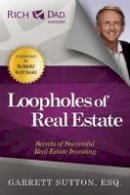 Sutton, Garrett - Loopholes of Real Estate (Rich Dad's Advisors (Paperback)) - 9781937832223 - V9781937832223