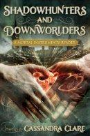 - Shadowhunters and Downworlders: A Mortal Instruments Reader - 9781937856229 - V9781937856229