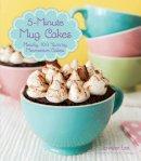Lee, Jennifer - 5-Minute Mug Cakes: Nearly 100 Yummy Microwave Cakes - 9781937994983 - V9781937994983