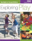 - Spotlight on Young Children: Exploring Play - 9781938113147 - V9781938113147