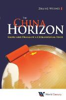 Weiwei Zhang - The China Horizon: Glory and Dream of a Civilizational State - 9781938134739 - V9781938134739