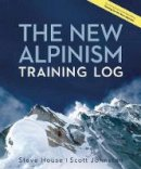 House, Steve, Johnston, Scott - The New Alpinism Training Log - 9781938340390 - V9781938340390