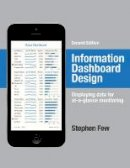 Few, Stephen - Information Dashboard Design: Displaying Data for At-a-Glance Monitoring - 9781938377006 - V9781938377006