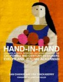 Chavkin, Dan, Thackaberry, Lisa - Hand-in-Hand: Ceramics, Mosaics, Tapestries, and Wood Carvings by the California Mid-Century Designers Evelyn and Jerome Ackerman - 9781938461163 - V9781938461163