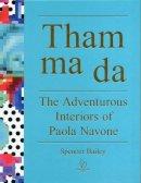 Bailey, Spencer - Tham ma da: The Adventurous Interiors of Paola Navone - 9781938461385 - V9781938461385