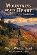 Weidensaul, Scott - Mountains of the Heart: A Natural History of the Appalachians - 9781938486883 - V9781938486883
