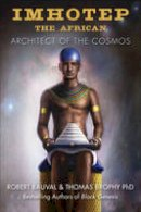 Bauval, Robert, Brophy, Thomas - Imhotep the African: Architect of the Cosmos - 9781938875007 - V9781938875007