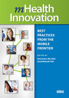 - mHealth Innovation: Best Practices from the Mobile Frontier (HIMSS Book Series) - 9781938904615 - V9781938904615
