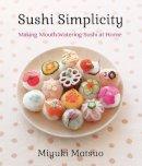 Matsuo, Miyuki - Sushi Simplicity - 9781939130075 - V9781939130075
