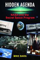 Bara, Mike - Hidden Agenda: NASA and the Secret Space Program - 9781939149664 - V9781939149664