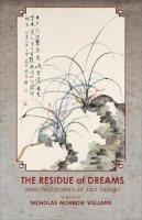 Nicholas Morrow Williams - The Residue of Dreams: Selected Poems of Jao Tsung-i - 9781939161628 - V9781939161628