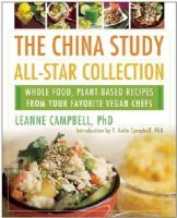 Campbell, Colin T, Jacobson - The China Study All-Star Collection: Whole Food, Plant-Based Recipes from Your Favorite Vegan Chefs - 9781939529978 - V9781939529978