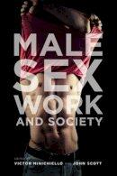 Minichiello, Victor, Scott, John - Male Sex Work and Society - 9781939594006 - V9781939594006