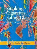 Sawyer, Annita Perez - Smoking Cigarettes, Eating Glass: A Psychologist's Memoir (SFWP Literary Awards) - 9781939650269 - V9781939650269