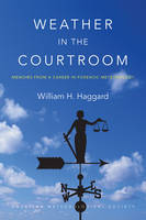Haggard, William H. - Weather in the Courtroom: Memoirs from a Career in Forensic Meteorology - 9781940033952 - V9781940033952