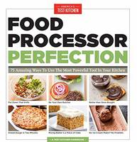 America's Test Kitchen - Food Processor Perfection: 75 Amazing Ways to Use the Most Powerful Tool in Your Kitchen (America's Test Kitchen) - 9781940352909 - V9781940352909