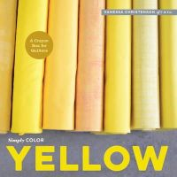 Christenson, Vanessa - Simply Color: Yellow: A Crayon Box for Quilters - 9781940655109 - V9781940655109