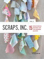 Compiled by Susanne Woods - Scraps, Inc. Vol. 2: 15 Block-Based Designs for the Modern Quilter - 9781940655192 - V9781940655192