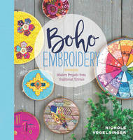 Vogelsinger, Nichole - Boho Embroidery: Modern Projects from Traditional Stitches - 9781940655208 - V9781940655208
