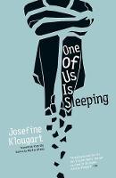 Klougart, Josefine - One of Us Is Sleeping - 9781940953373 - V9781940953373