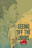 Perez II, Rene S. - Seeing off the Johns - 9781941026120 - V9781941026120