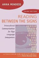 Mindess, Anna - Reading Between the Signs: Intercultural Communication for Sign Language Interpreters 3rd Edition - 9781941176023 - V9781941176023