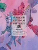 Yasuhiko, Yoshikazu - Mobile Suit Gundam: The ORIGIN, Volume 10: Solomon - 9781941220160 - V9781941220160