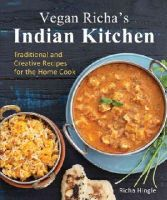 Richa Hingle - Vegan Richa's Indian Kitchen: Traditional and Creative Recipes for the Home Cook - 9781941252093 - 9781941252093