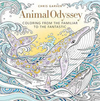 Garver, Chris - Animal Odyssey: Coloring from the Familiar to the Fantastic - 9781942021568 - V9781942021568